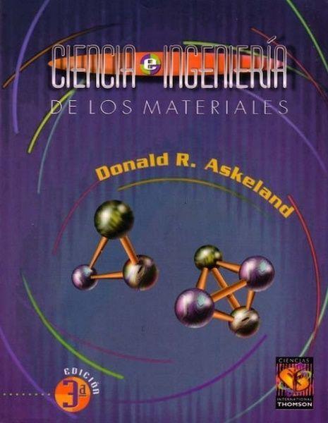 Ciencia e Ingenieria de los Materiales - Donald Askeland - 3edicion. Libros diseño industrial.