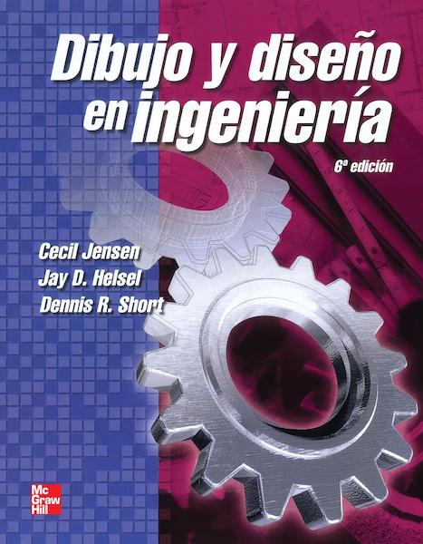 Dibujo y diseno en ingenieria Jensen Helsel Edicion 6. Libros diseño industrial.