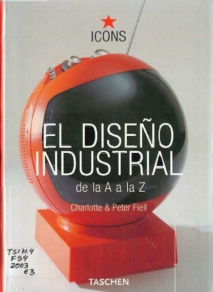 El diseño industrial de la a a la z Charlotte & Peter Fiell