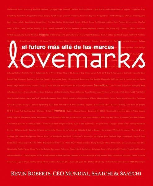 El efecto Lovemarks: Ganar en la revolución del consumidor por Kevin Roberts