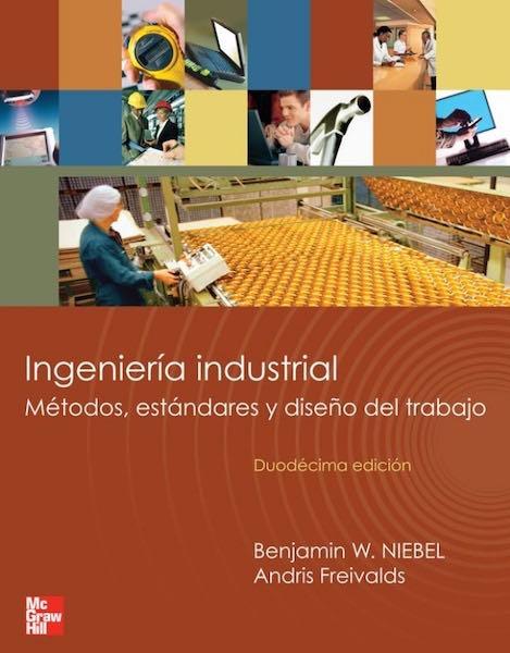 Ingeniería Industrial. Métodos, estándares y diseño de trabajo. Libros diseño industrial.
