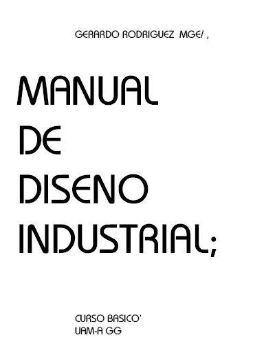 Manual De Diseño Industrial Gerardo Rodríguez